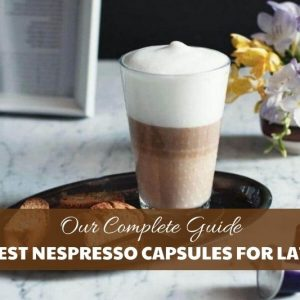 Best Nespresso Capsules for Lattes