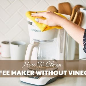 How To Clean Coffee Maker Without Vinegar