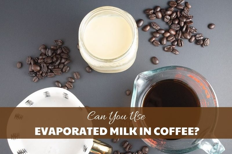 can you use evaporated milk in coffee