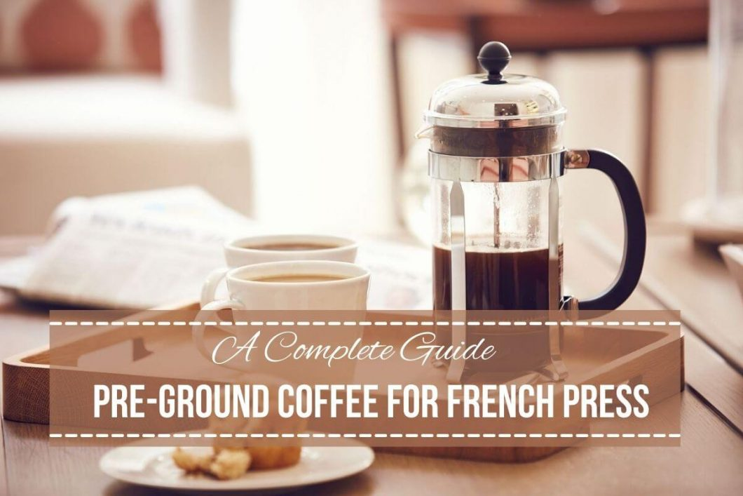 Pre-ground Coffee For French Press