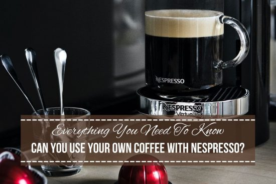 Can You Use Your Own Coffee With Nespresso?4