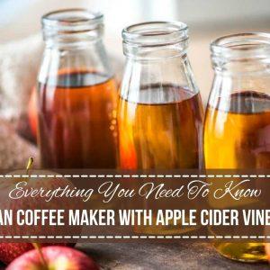Clean Coffee Maker With Apple Cider Vinegar